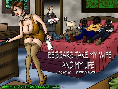 Beggars Take My Wife And My Life